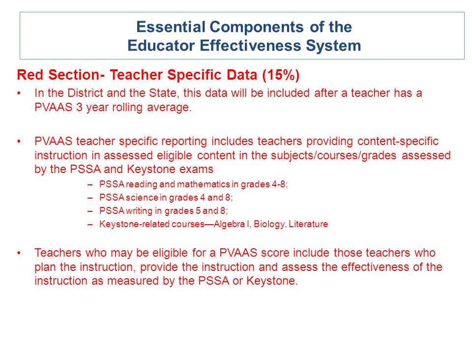 Red Section- Teacher Specific Data (15%) In the District and the State, this data will be included after a teacher has a PVAAS 3 year rolling average.