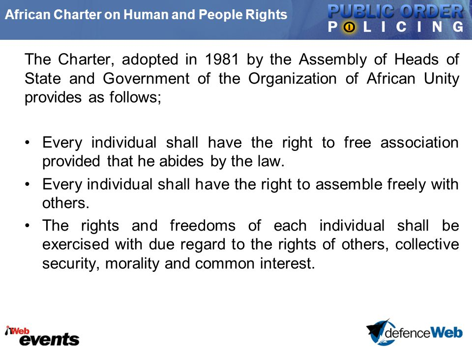 African Charter on Human and People Rights The Charter, adopted in 1981 by the Assembly of Heads of State and Government of the Organization of Africa