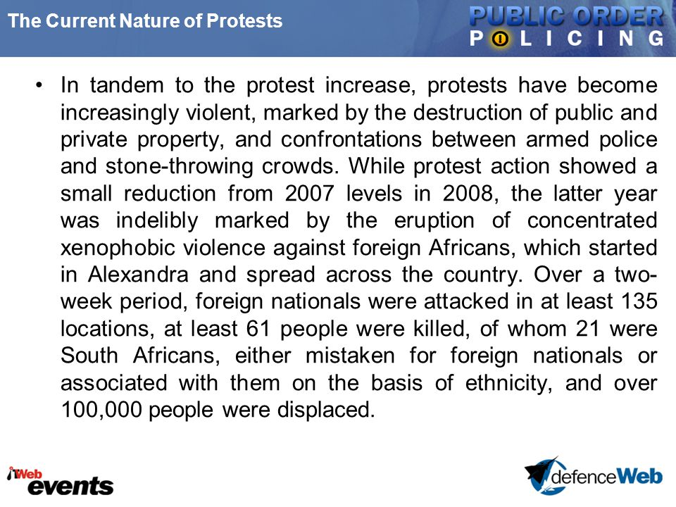The Current Nature of Protests In tandem to the protest increase, protests have become increasingly violent, marked by the destruction of public and p