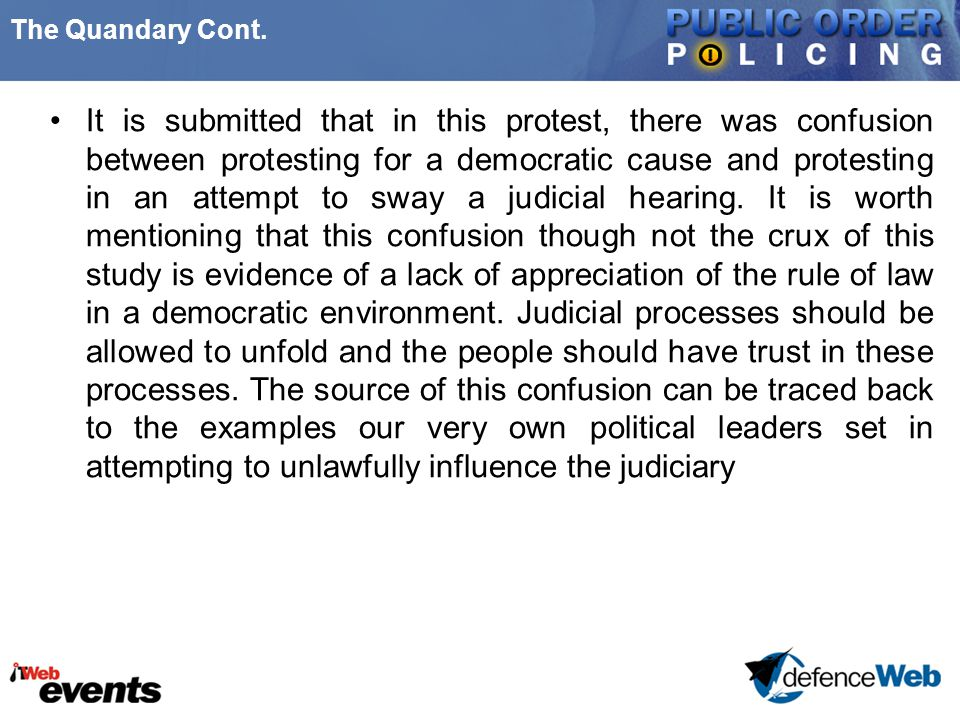 The Quandary Cont. It is submitted that in this protest, there was confusion between protesting for a democratic cause and protesting in an attempt to