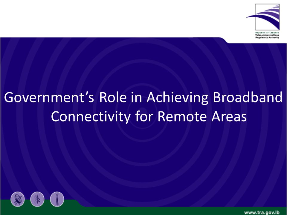 Governments Role in Achieving Broadband Connectivity for Remote Areas
