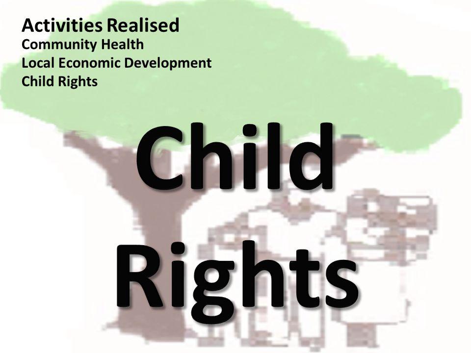 Activities Realised Community Health Local Economic Development Child Rights