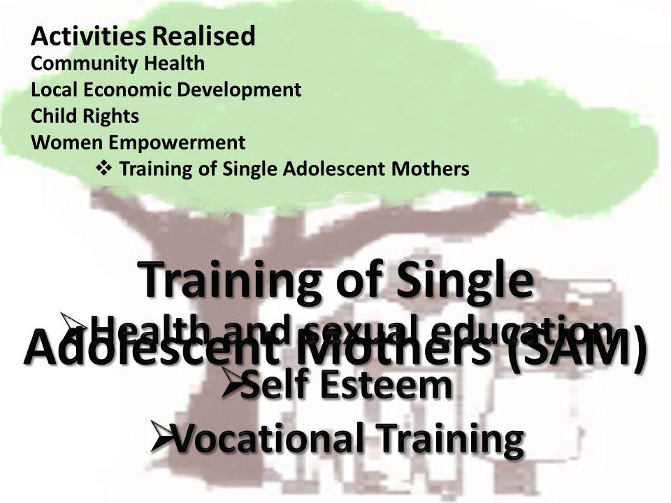Training of Single Adolescent Mothers Community Health Local Economic Development Child Rights Women Empowerment Activities Realised