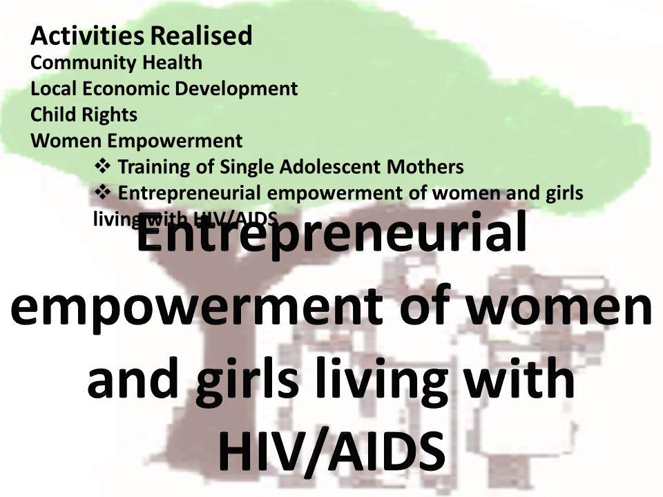 Training of Single Adolescent Mothers Community Health Local Economic Development Child Rights Women Empowerment Entrepreneurial empowerment of women