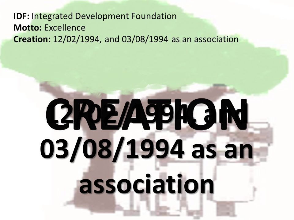 12/02/1994, and 03/08/1994 as an association IDF: Integrated Development Foundation Creation: 12/02/1994, and 03/08/1994 as an association Motto: Exce