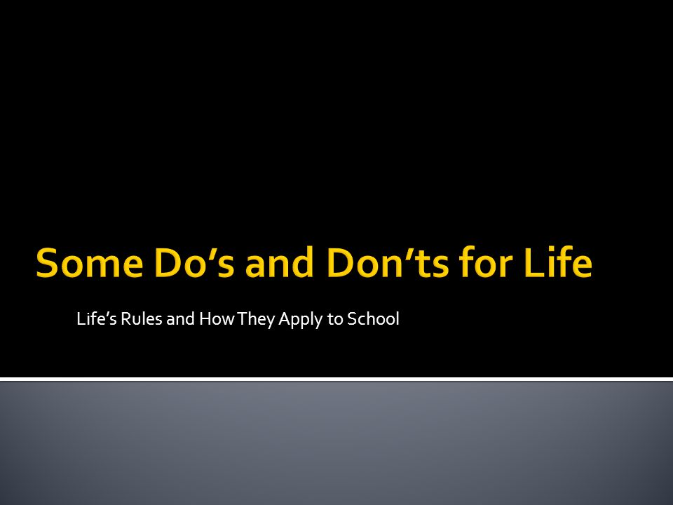Lifes Rules and How They Apply to School