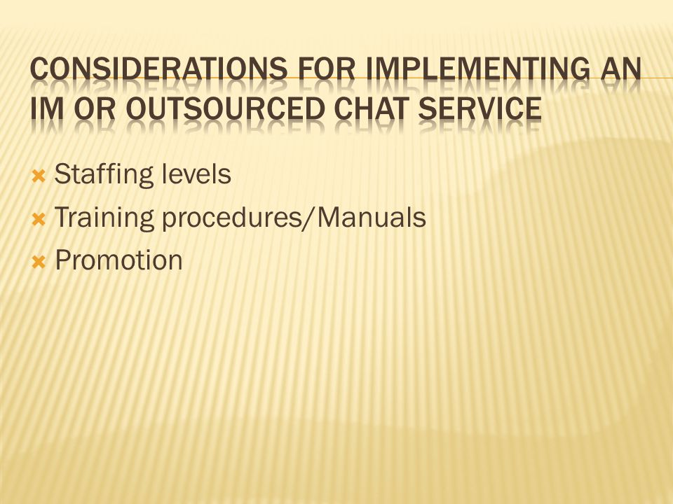 Staffing levels Training procedures/Manuals Promotion