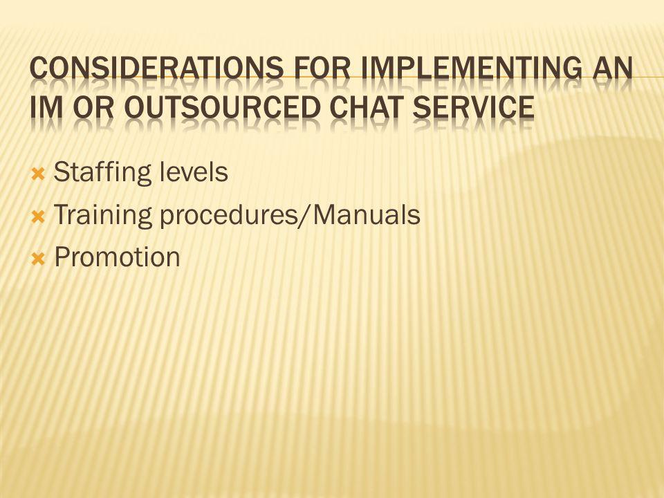 Staffing levels Training procedures/Manuals Promotion