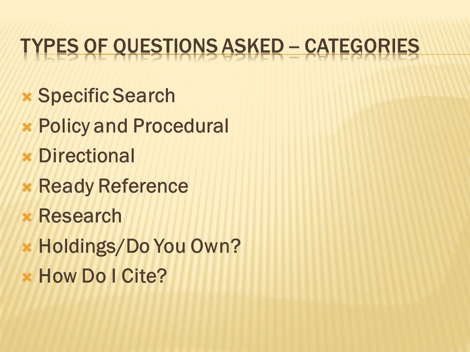 Specific Search Policy and Procedural Directional Ready Reference Research Holdings/Do You Own? How Do I Cite?