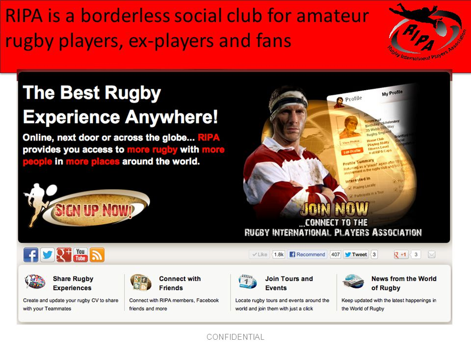 CONFIDENTIAL RIPA is a borderless social club for amateur rugby players, ex-players and fans
