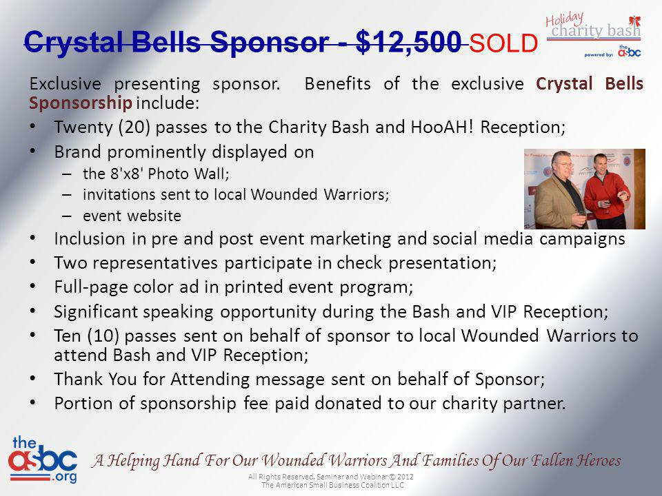 All Rights Reserved. Seminar and Webinar © 2012 The American Small Business Coalition LLC A Helping Hand For Our Wounded Warriors And Families Of Our
