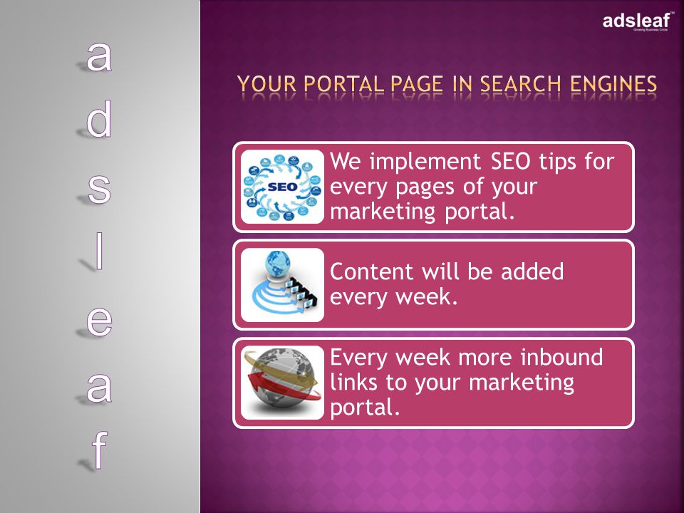 We implement SEO tips for every pages of your marketing portal.