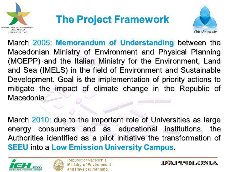 SEE University Republic of Macedonia Ministry of Environment and Physical Planning Republic of Macedonia Ministry of Environment and Physical Planning The University The SEEU is a modern university campus in Tetovo, Macedonia.