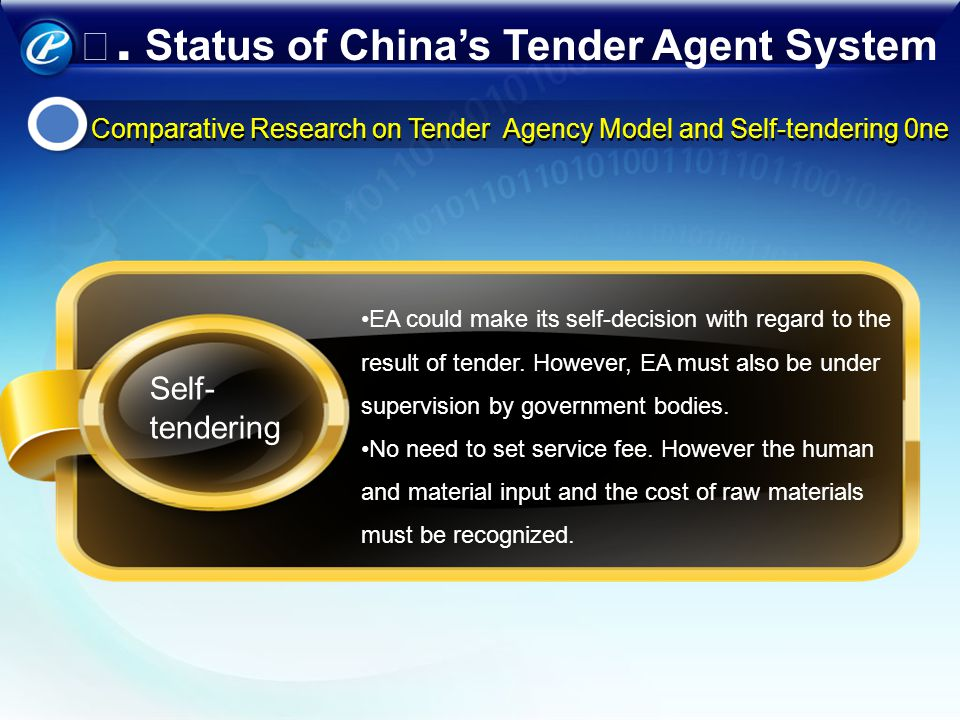 Comparative Research on Tender Agency Model and Self-tendering 0ne Self- tendering EA could make its self-decision with regard to the result of tender