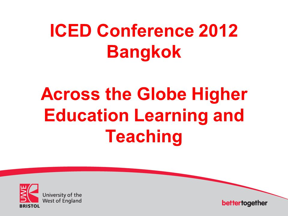ICED Conference 2012 Bangkok Across the Globe Higher Education Learning and Teaching