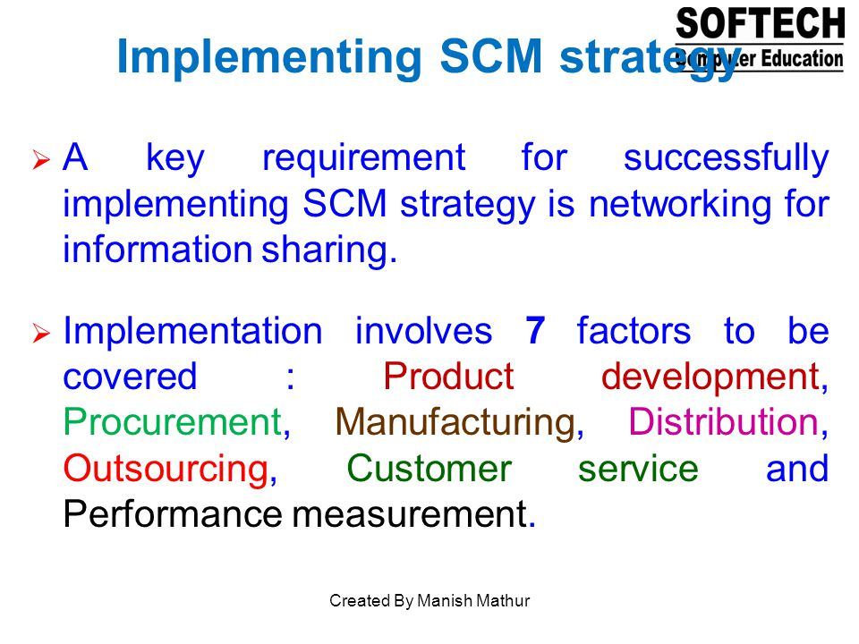 Implementing SCM strategy A key requirement for successfully implementing SCM strategy is networking for information sharing. Implementation involves