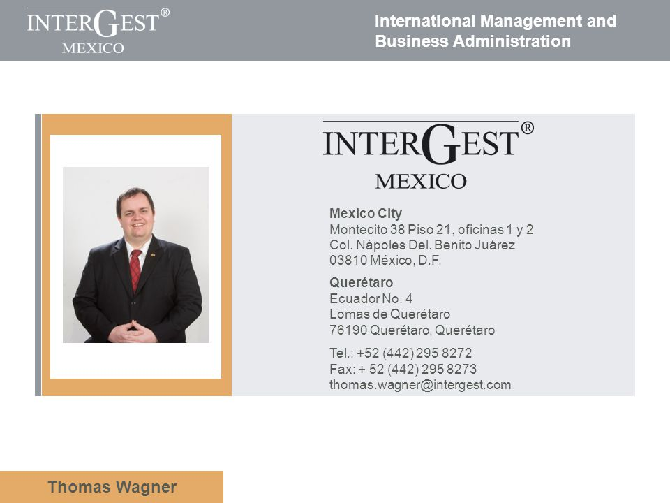 International Management and Business Administration Thomas Wagner Mexico City Montecito 38 Piso 21, oficinas 1 y 2 Col. Nápoles Del. Benito Juárez 03