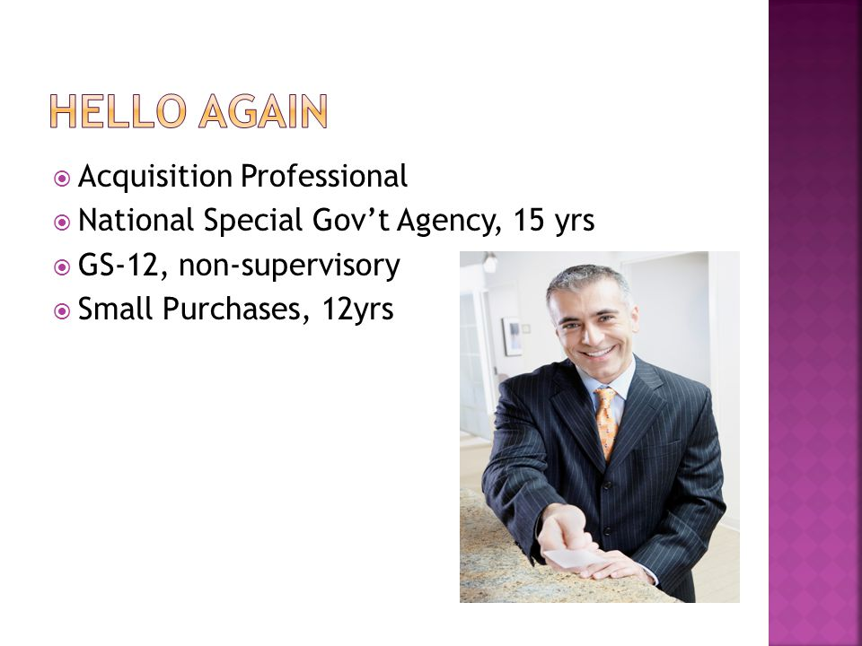 Acquisition Professional National Special Govt Agency, 15 yrs GS-12, non-supervisory Small Purchases, 12yrs