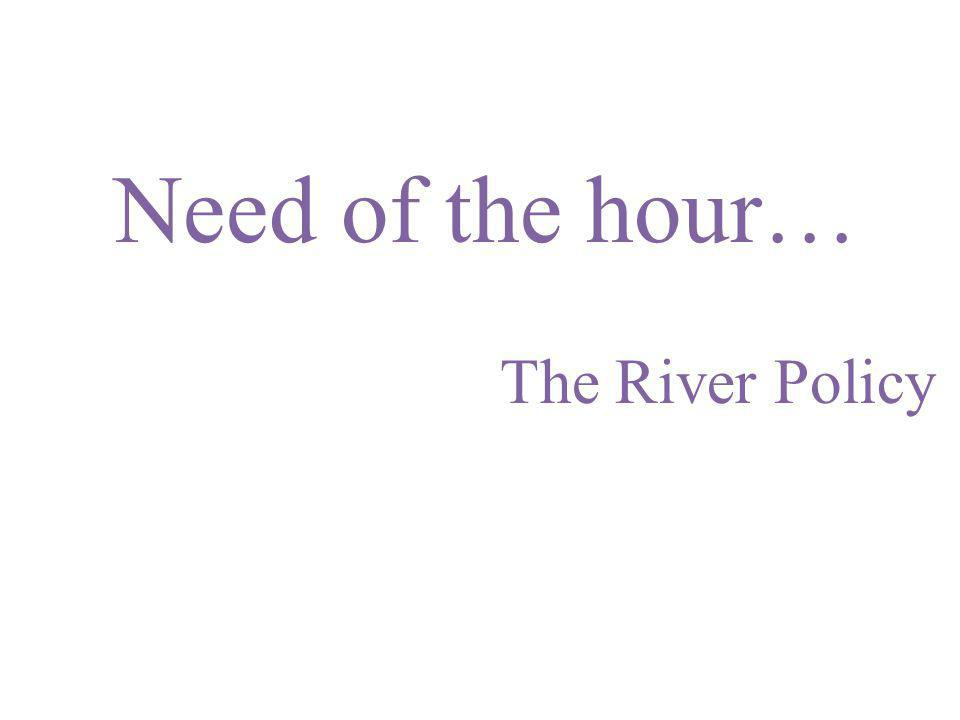Need of the hour… The River Policy