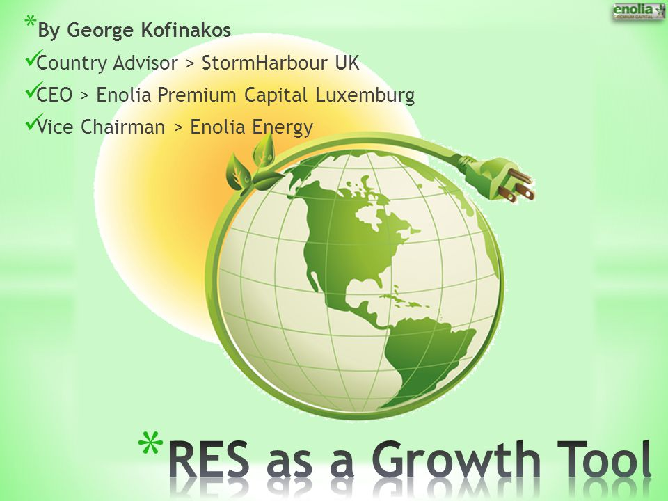 * By George Kofinakos Country Advisor > StormHarbour UK CEO > Enolia Premium Capital Luxemburg Vice Chairman > Enolia Energy