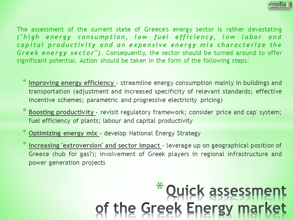 The assessment of the current state of Greece's energy sector is rather devastating (