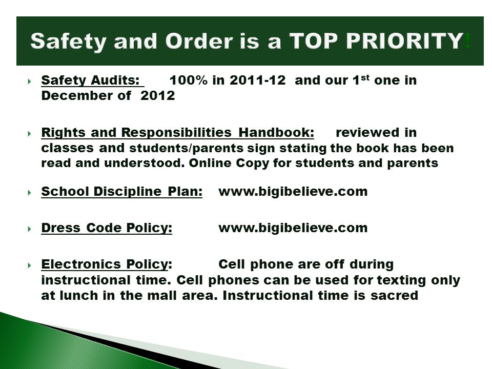 Safety Audits: 100% in 2011-12 and our 1 st one in December of 2012 Rights and Responsibilities Handbook: reviewed in classes and students/parents sig