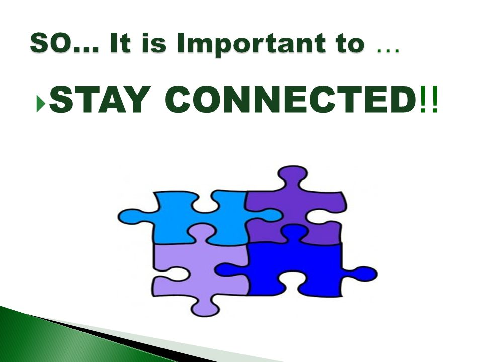 STAY CONNECTED !!