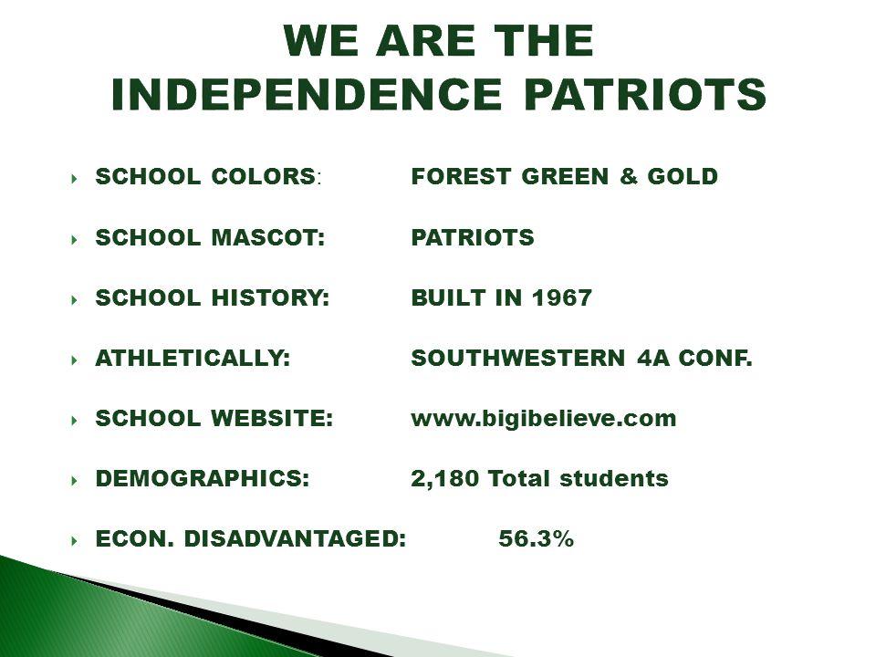SCHOOL COLORS : FOREST GREEN & GOLD SCHOOL MASCOT: PATRIOTS SCHOOL HISTORY: BUILT IN 1967 ATHLETICALLY: SOUTHWESTERN 4A CONF. SCHOOL WEBSITE: www.bigi