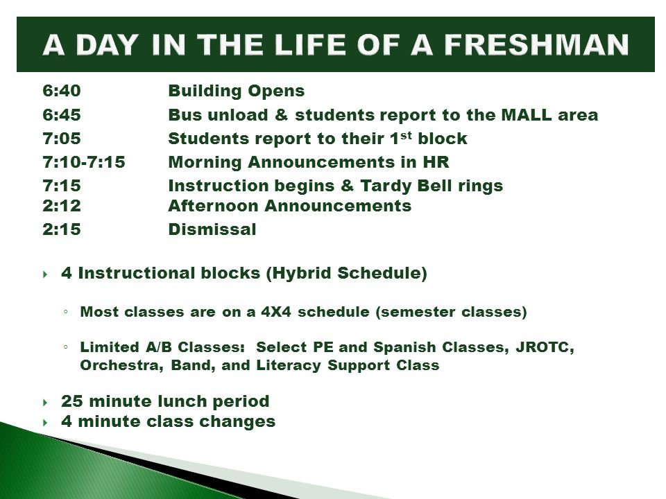 6:40 Building Opens 6:45 Bus unload & students report to the MALL area 7:05Students report to their 1 st block 7:10-7:15 Morning Announcements in HR 7