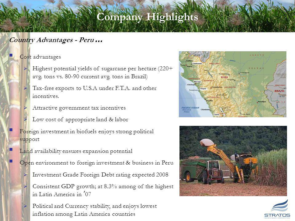 9 9 Country Advantages - Peru … Cost advantages Highest potential yields of sugarcane per hectare (220+ avg. tons vs. 80-90 current avg. tons in Brazi
