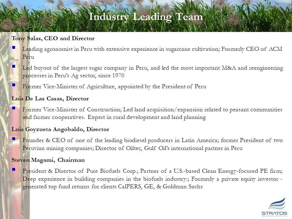 6 6 Industry Leading Team Tony Salas, CEO and Director Leading agronomist in Peru with extensive experience in sugarcane cultivation; Formerly CEO of