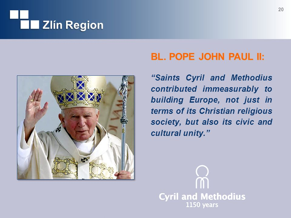 Saints Cyril and Methodius contributed immeasurably to building Europe, not just in terms of its Christian religious society, but also its civic and cultural unity.