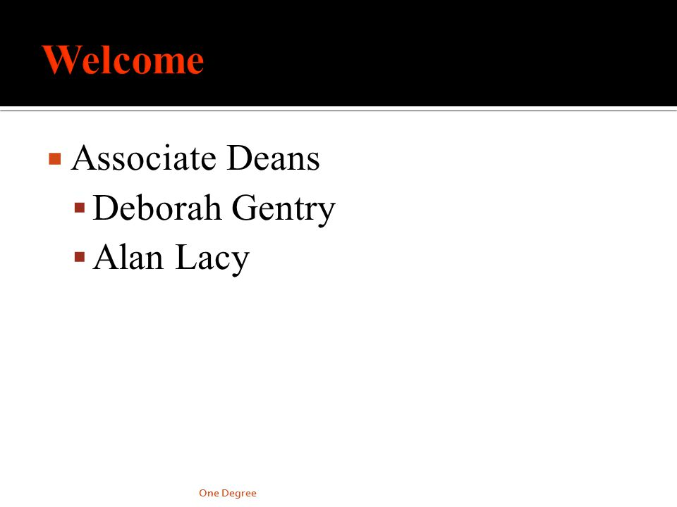 Associate Deans Deborah Gentry Alan Lacy One Degree
