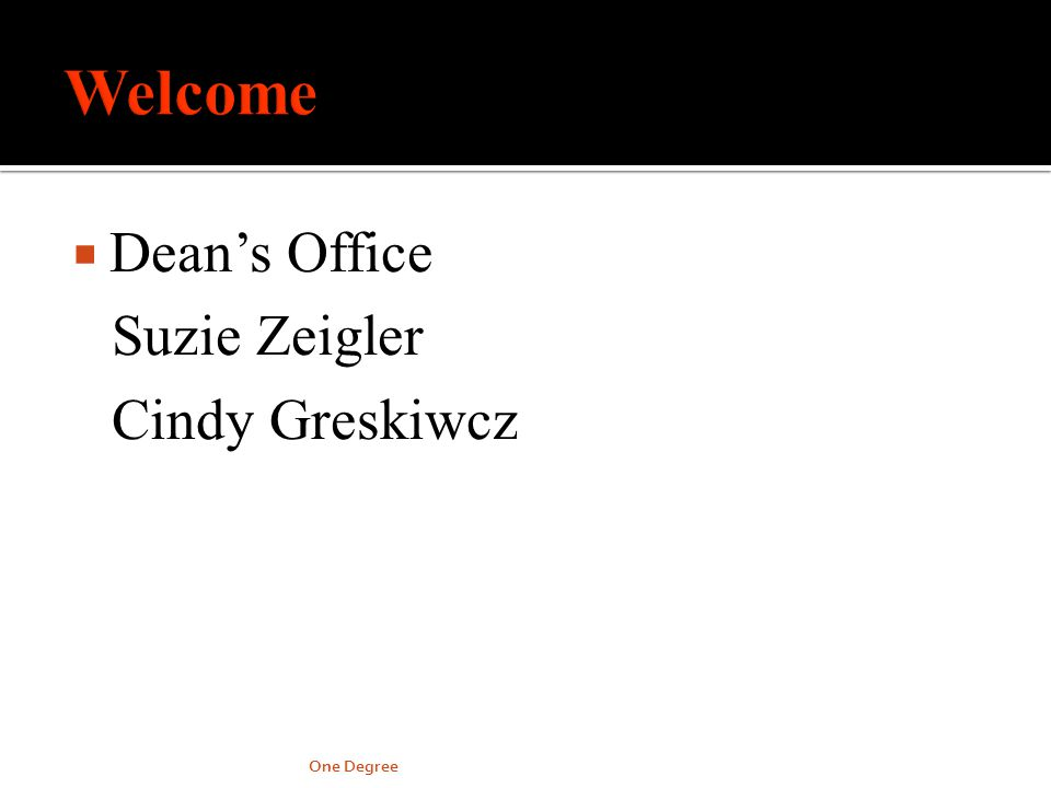 Deans Office Suzie Zeigler Cindy Greskiwcz One Degree