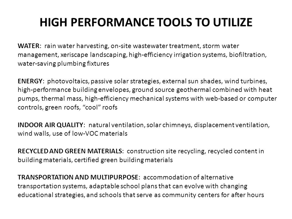 HIGH PERFORMANCE TOOLS TO UTILIZE WATER: rain water harvesting, on-site wastewater treatment, storm water management, xeriscape landscaping, high-effi