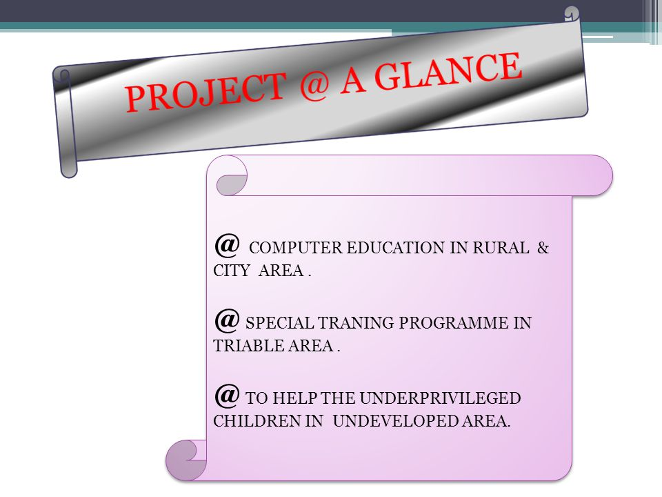 @ COMPUTER EDUCATION IN RURAL & CITY AREA. @ SPECIAL TRANING PROGRAMME IN TRIABLE AREA.