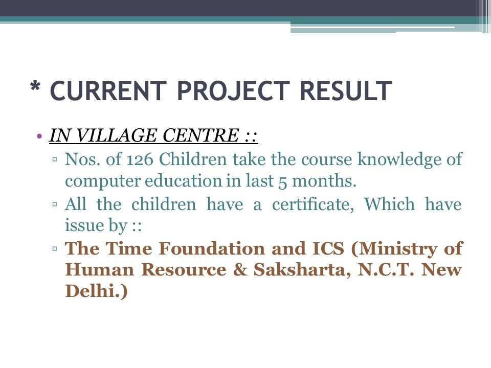 * CURRENT PROJECT RESULT IN VILLAGE CENTRE :: Nos.