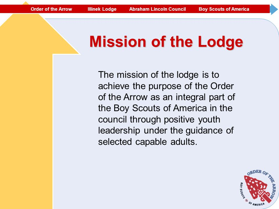 ORDER OF THE ARROW ECHOCKOTEE LODGE NORTH FLORIDA COUNCIL #87 BOY SCOUTS OF AMERICA Mission of the Lodge The mission of the lodge is to achieve the pu