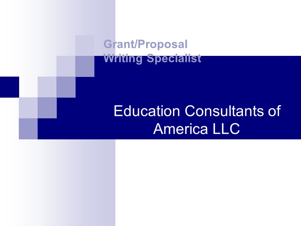 Education Consultants of America LLC Grant/Proposal Writing Specialist