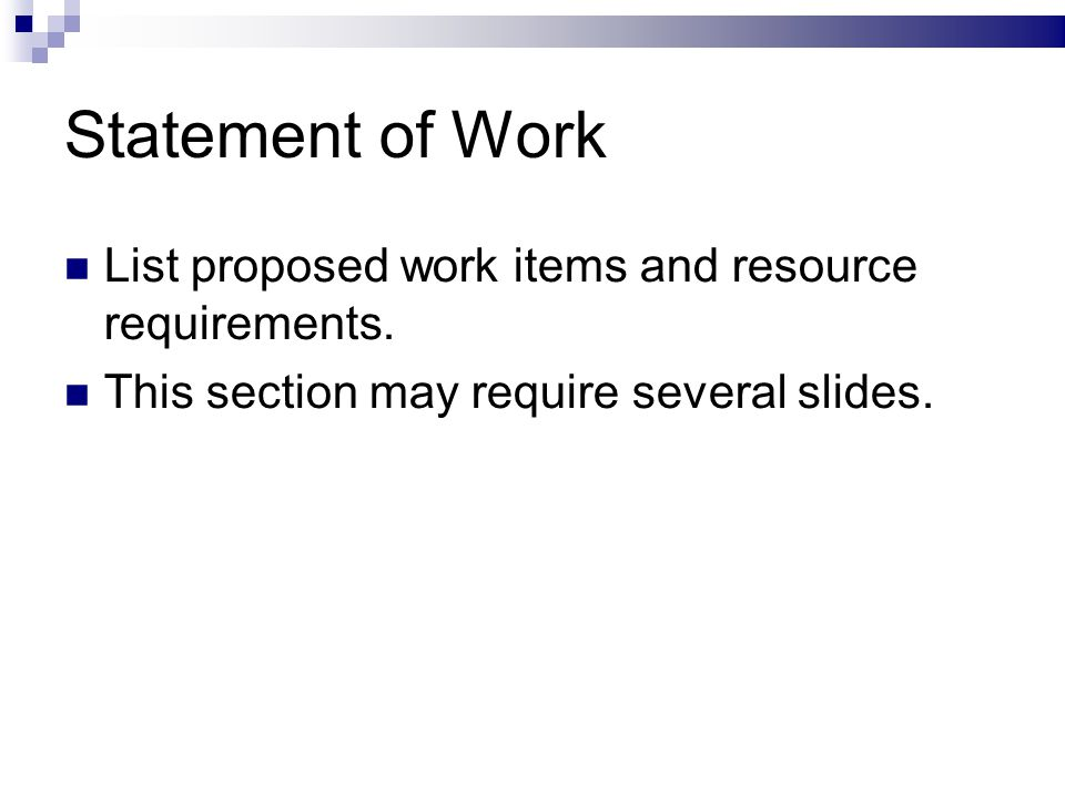 Statement of Work List proposed work items and resource requirements.