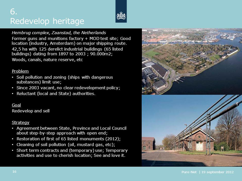 6. Redevelop heritage Hembrug complex, Zaanstad, the Netherlands Former guns and munitions factory + MOD test site; Good location (industry, Amsterdam
