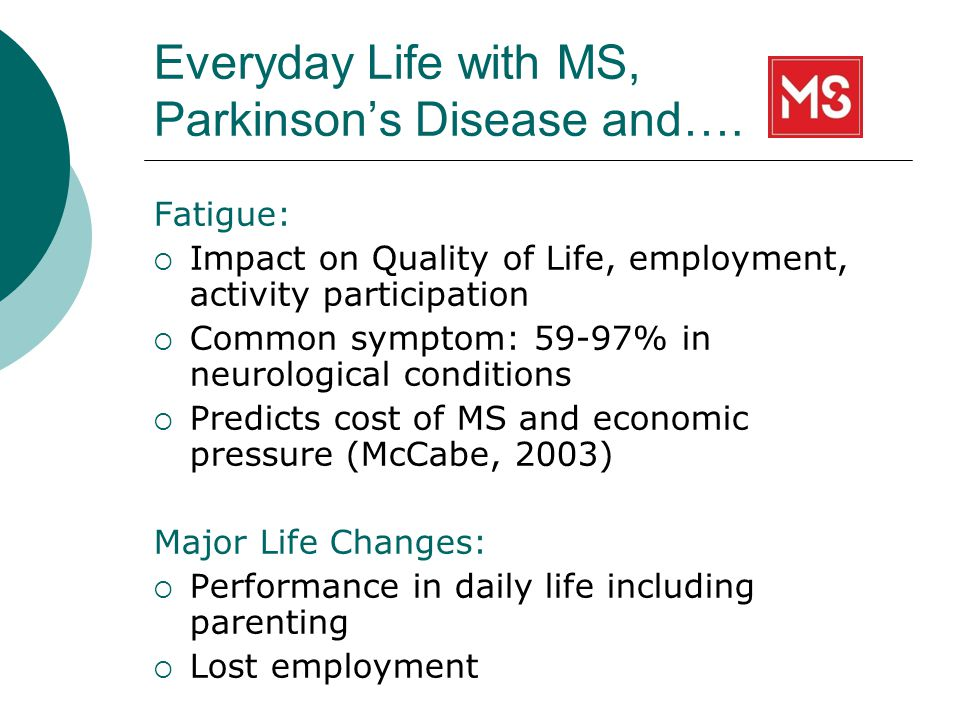 Everyday Life with MS, Parkinsons Disease and….