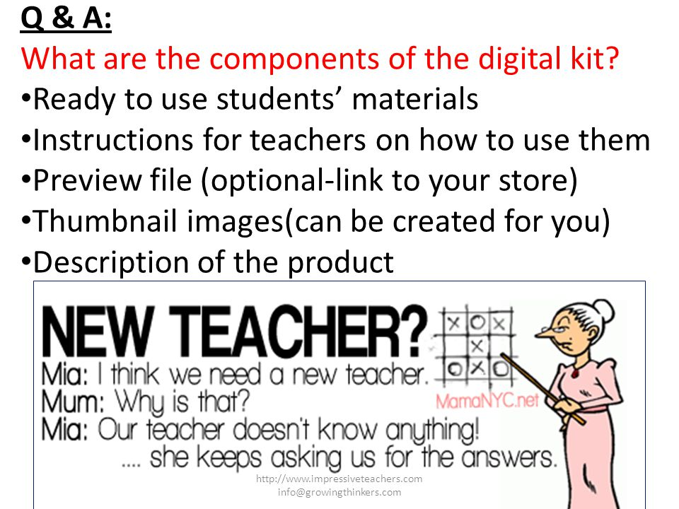 Q & A: What are the components of the digital kit? Ready to use students materials Instructions for teachers on how to use them Preview file (optional