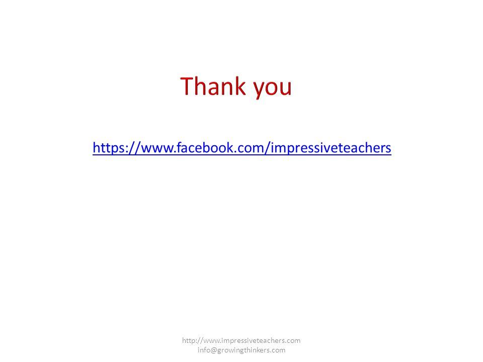 https://www.facebook.com/impressiveteachers http://www.impressiveteachers.com info@growingthinkers.com