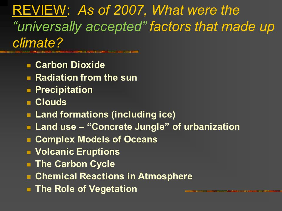 REVIEW: As of 2007, What were the universally accepted factors that made up climate.