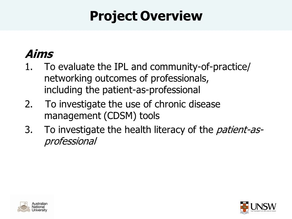 Aims 1.To evaluate the IPL and community-of-practice/ networking outcomes of professionals, including the patient-as-professional 2.