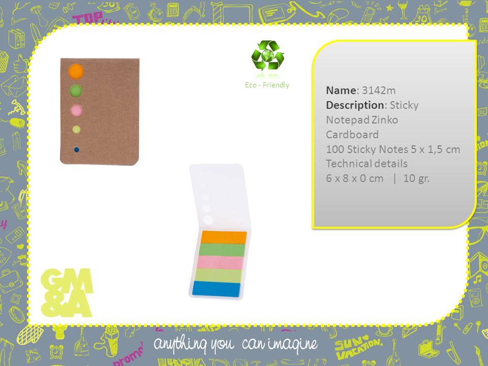 Name: 3142m Description: Sticky Notepad Zinko Cardboard 100 Sticky Notes 5 x 1,5 cm Technical details 6 x 8 x 0 cm | 10 gr.
