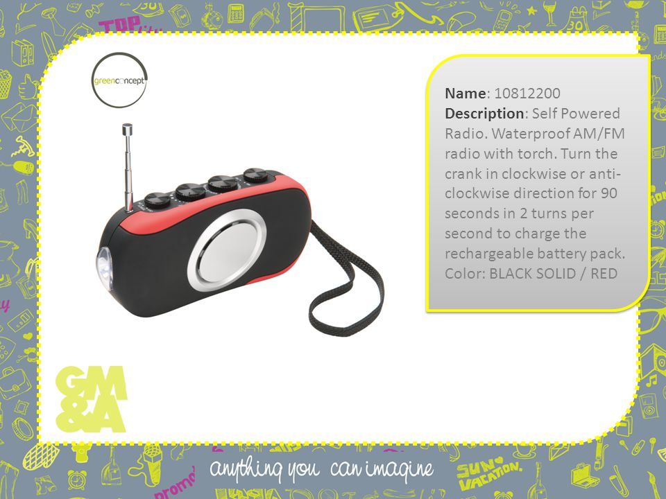 Name: 10812200 Description: Self Powered Radio. Waterproof AM/FM radio with torch.
