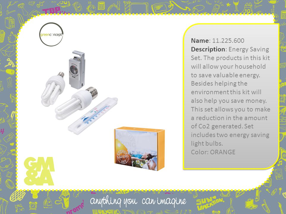 Name: 11.225.600 Description: Energy Saving Set.
