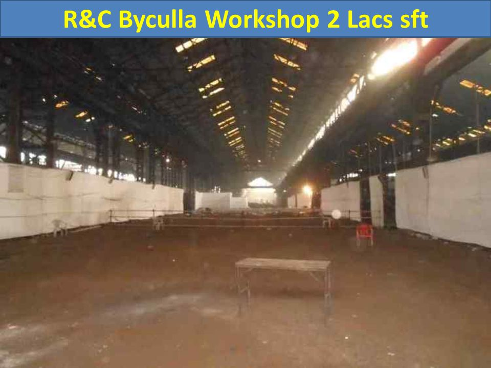 R&C Byculla Workshop 2 Lacs sft